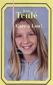 Livre Gare à Lou ! de Jean Teulé