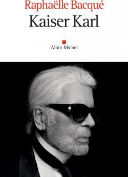 Livre de Raphaëlle Bacqué sur Karl Lagerfeld