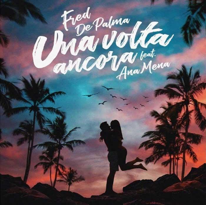Image de la chanson de Fred de Palma Una volta ancora.