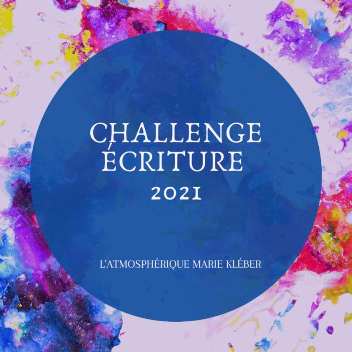 Challenge d'écriture proposé par Marie Kléber.